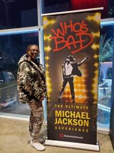 Aya attended Who S Bad the Ultimate Michael Jackson Experience on Dec 19th 2019 via VetTix