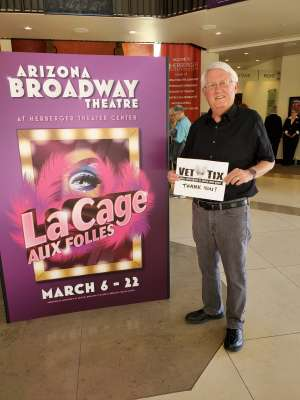 Robert attended LA Cage at Herberger Theater on Mar 7th 2020 via VetTix
