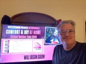 Paul attended Jim Brickman for Comfort and Joy on Dec 3rd 2020 via VetTix